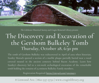 Discovery and Excavation of the Gershom Bulkeley Tomb Flyer