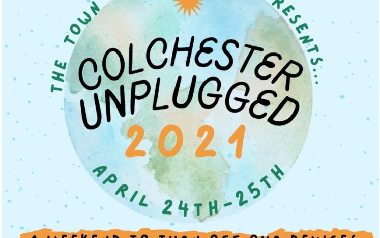 Colchester Unplugged Weekend